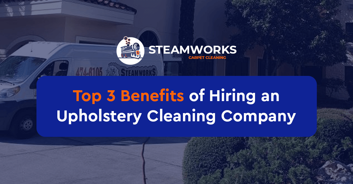 Top 3 Benefits of Hiring an Upholstery Cleaning Company
