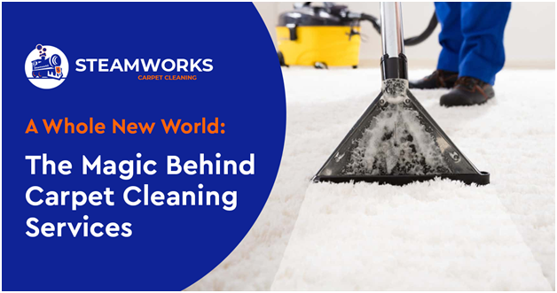 A Whole New World: The Magic Behind Carpet Cleaning Services